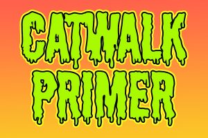 ONLINE Bruce Asbestos: Catwalk Primer