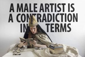 "A ""male artist"" is a contradiction in terms"