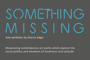 Sherrie Edgar: Something Missing