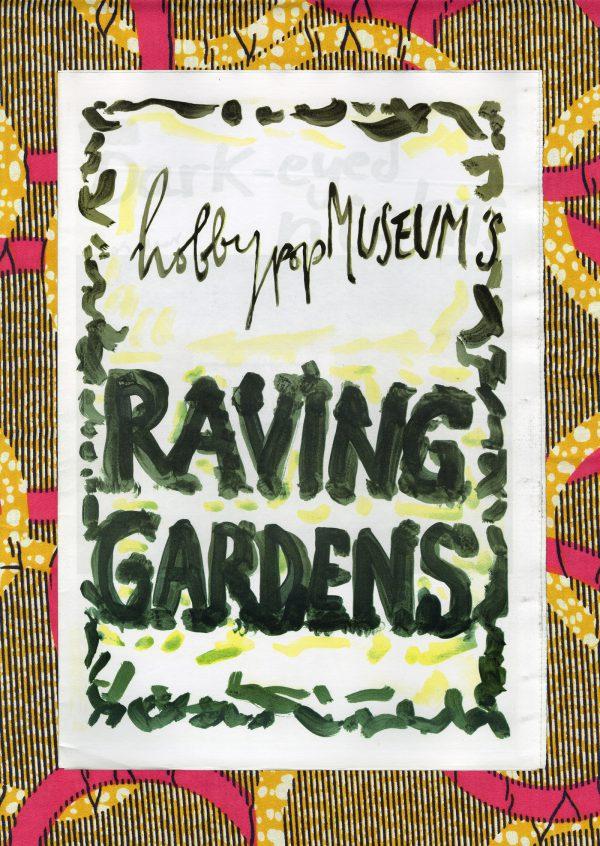 hobbypopMUSEUM, Raving Gardens