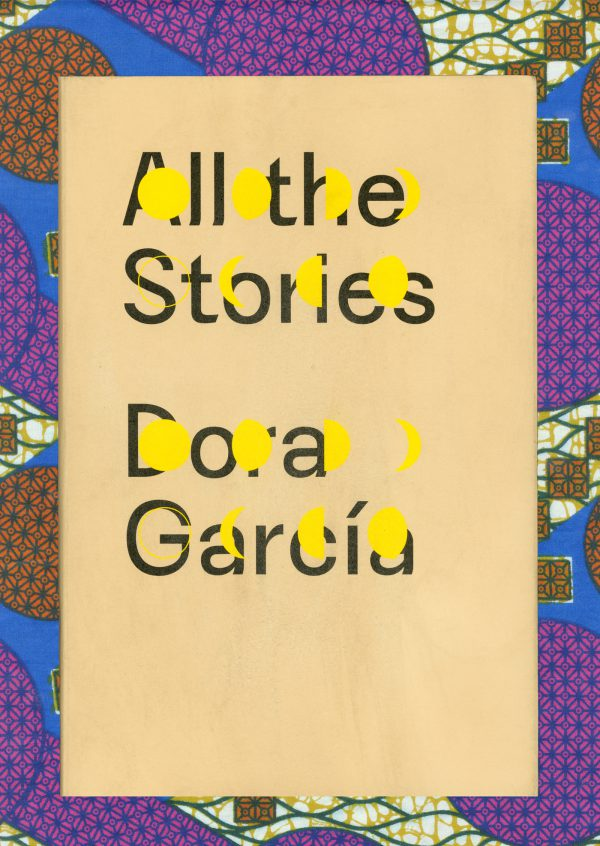 Dora Garcia, All the Stories
