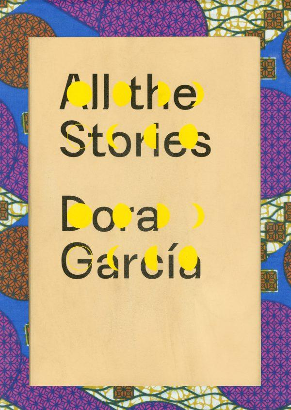 Dora Garcia, All the Stories