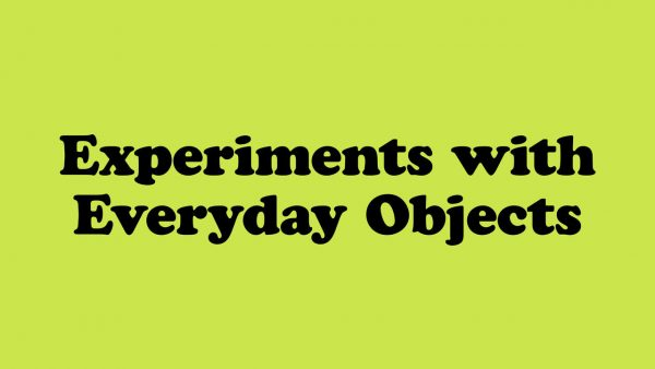 Harun Morrison: Experiments with Everyday Objects