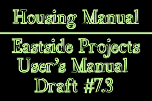 Housing Manual: Eastside Projects User's Manual Draft #7.3