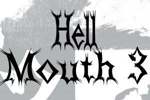 Hell Mouth 3: Very Heavy Launch