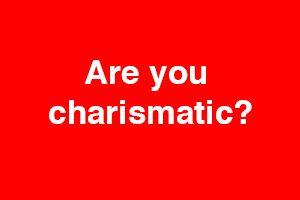 Charismatic individuals wanted …