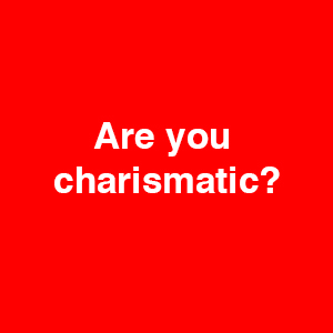 Charismatic individuals wanted …